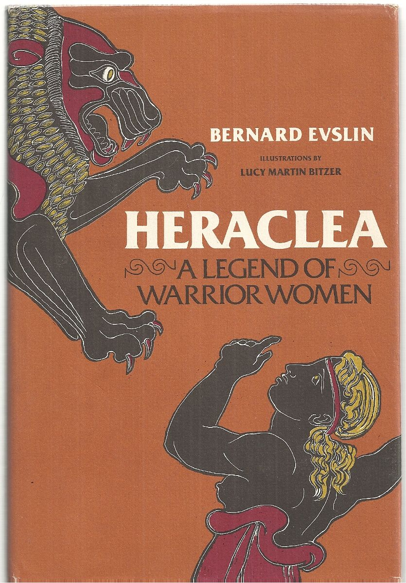 Heraclea: A legend of warrior women, Bernard Evslin